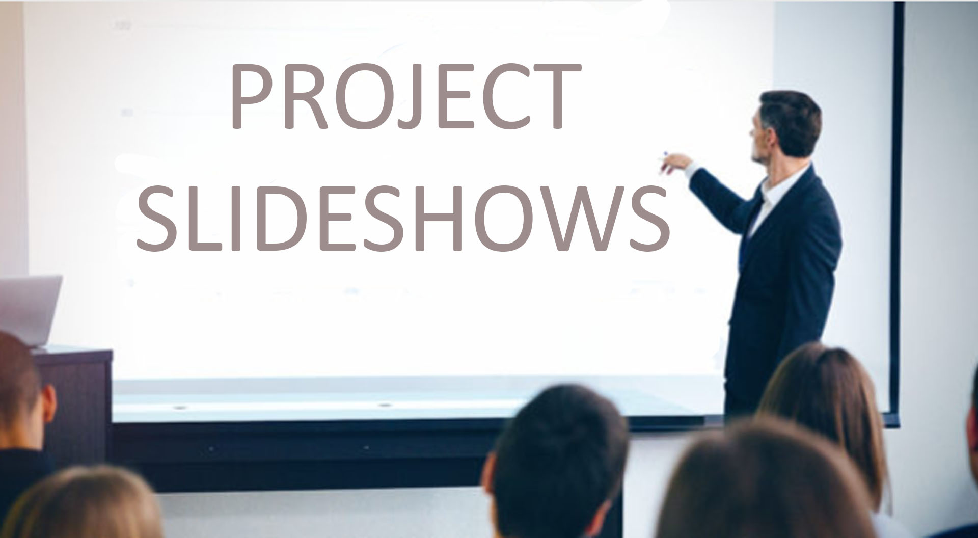 PROJECT SLIDESHOWS